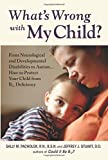 img - for What's Wrong with My Child?: From Neurological and Developmental Disabilities to Autism...How to Protect Your Child from B12 Deficiency book / textbook / text book