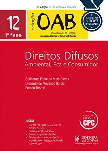 Direitos Difusos. Ambiental, Eca e Consumidor. 1ª Fase - Volume 12. Coleção OAB