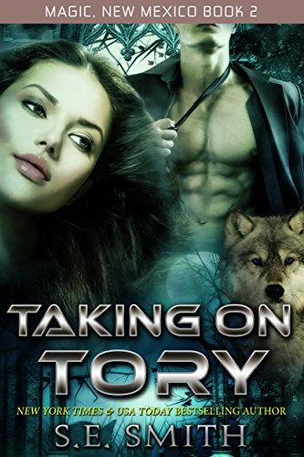 Taking on Tory: Magic, New Mexico Book 2: Paranormal Romance by [Smith, S.E.]