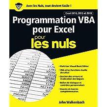 Programmation VBA pour Excel 2010, 2013 et 2016 pour les Nuls grand format (French Edition)
