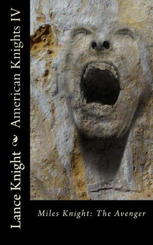 American Knights, Book 4: Miles Knight: The Avenger (Volume 4) pdf epub