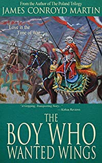 The Boy Who Wanted Wings: Love In The Time Of War by James Conroyd Martin ebook deal