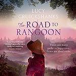 The Road to Rangoon | Lucy Cruickshanks