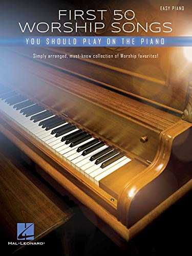 - First 50 Worship Songs You Should Play on Piano for Easy Piano