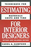 Estimating for Interior Designers, Carol A. Sampson and Carol Sampson, 0823016293