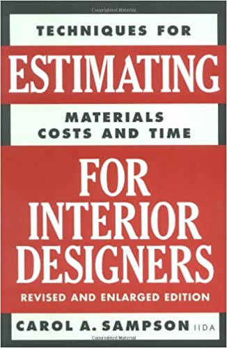 Techniques For Estimating Materials Costs And Time Interior Designers Carol Sampson 9780823016297 Amazon Books