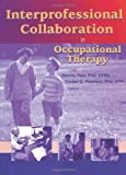 Interprofessional Collaboration in Occupational Therapy, Stanley Paul, Cindee Peterson, 0789019027