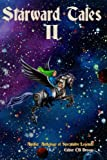 Starward Tales II: Another Anthology of Speculative Legends (Volume 2)