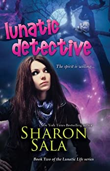Lunatic Detective: Volume 2 (the Lunatic Life Series) by [Sala, Sharon]