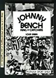 Johnny Bench, King of Catchers, Louis Sabin, 0399205837