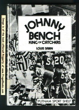 Johnny Bench Catcher (Johnny Bench, king of catchers (Putnam sports shelf))