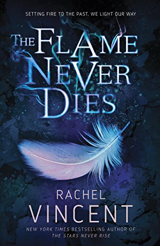 The Flame Never Dies by [Vincent, Rachel]