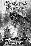 Class-A Threat (Disgardium Book #1) LitRPG Series