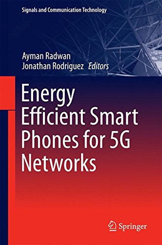 Energy Efficient Smart Phones for 5G Networks (Signals and Communication Technology)
