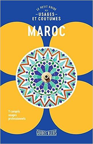 Amazon Fr Maroc Le Petit Guide Des Usages Et Coutumes