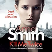 Kill Me Twice: Rosie Gilmour 7 | Anna Smith