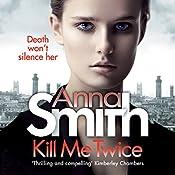 Kill Me Twice: Rosie Gilmour 7 | Anna Smith