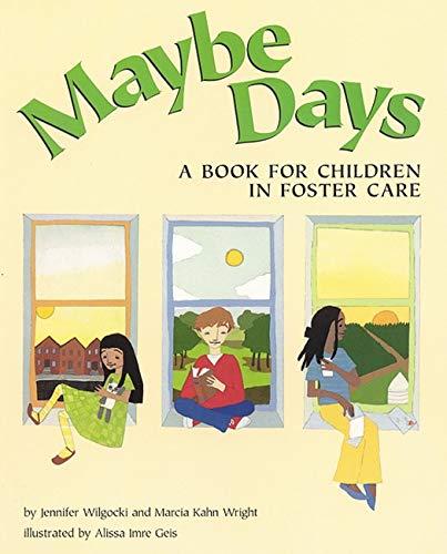 Maybe Days: A Book for Children in Foster Care: Jennifer Wilgocki, Marcia  Kahn Wright, Alissa Imre Geis: 8601200619805: Amazon.com: Books