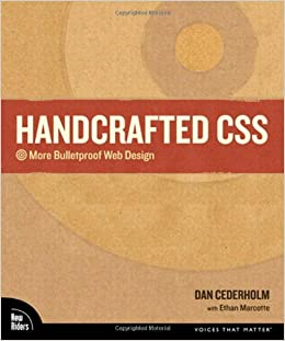 Handcrafted CSS: More Bulletproof Web Design (Voices That Matter)