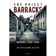 The Priest Barracks: Dachau 1938-1945