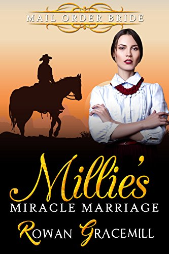 Mail Order Bride: Millie's Miracle Marriage (Historical Western Romance) by [Gracemill, Rowan]