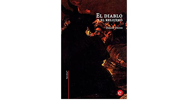 Amazon.com: El diablo y el relojero (Narrativa74) (Spanish Edition) eBook: Daniel Defoe: Kindle Store