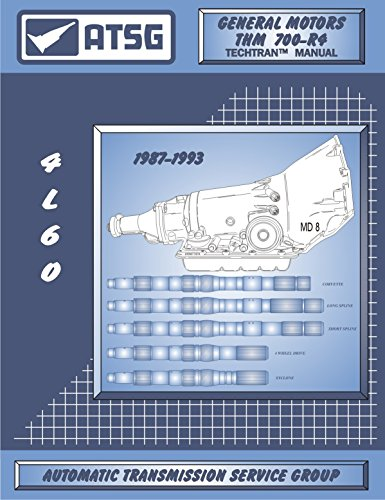 ATSG 4L60 GM 700-R4 1987-1993 Techtran Transmission Rebuild Manual