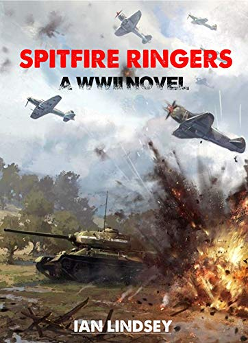 Spitfire Ringers: A WWII Novel (Ringers Series Book 1) by [Lindsey, Ian]