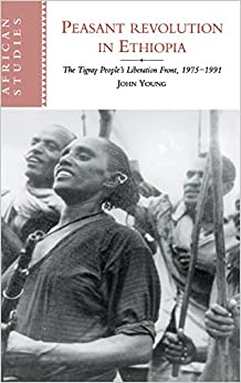 Peasant Revolution in Ethiopia: The Tigray People's Liberation Front, 1975-1991 (African Studies)