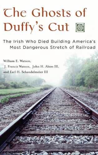 The Ghosts of Duffy's Cut: The Irish Who Died Building America's Most Dangerous Stretch of Railroad