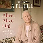 Alive, Alive Oh! | Diana Athill