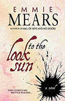 Look to the Sun by [Mears, Emmie]