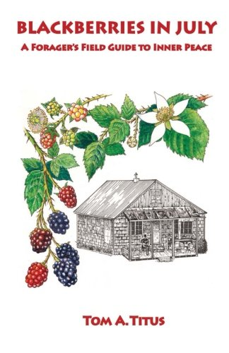 Blackberries in July: A Forager's Field Guide to Inner Peace (Blackberry Store)