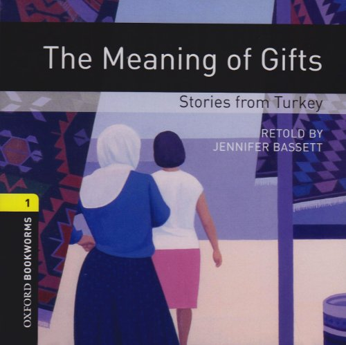 The Meaning of Gifts - Stories from Turkey: 400 Headwords (Oxford Bookworms ELT) (Gift Turkey Certificates)
