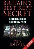 Britain's Best Kept Secret: Ultra's Base at Bletchley Park