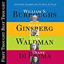 First Thought, Best Thought Speech by William S. Burroughs, Diane DiPrima, Allen Ginsberg, Anne Waldman Narrated by William S. Burroughs, Diane DiPrima, Allen Ginsberg, Anne Waldman