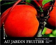Au jardin fruitier de tout près par Nicolette Humbert