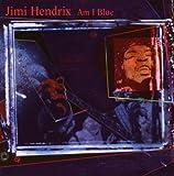JIMI HENDRIX-AM I BLUE