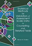 Statistical Methods for Validation of Assessment Scale Data in Counseling and Related Fields, Dimiter M. Dimitrov, 1556202954