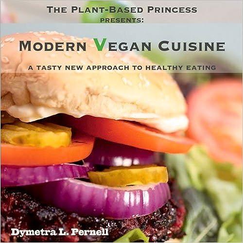 Modern Vegan Cuisine by Dymetra Pernell (2015-11-20)