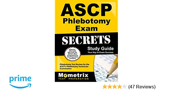 ASCP Phlebotomy Exam Secrets Study Guide: Phlebotomy Test Review for ...