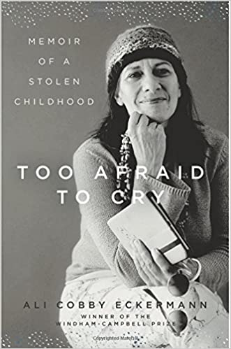Too Afraid To Cry Memoir Of A Stolen Childhood 1st Edition