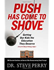 Push Has Come to Shove: Getting Our Kids the Education They Deserve--Even If It Means Picking a Fight