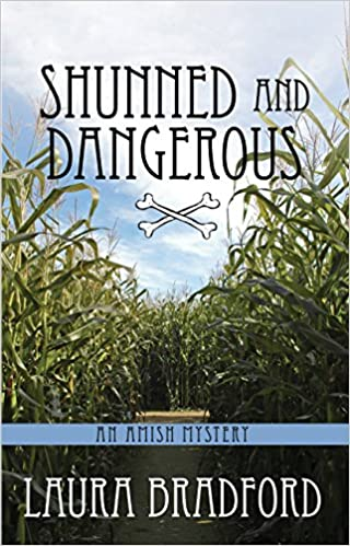 Shunned and Dangerous (Amish Mysteries (Laura Bradford))