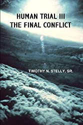 Human Trial III: The Final Conflict