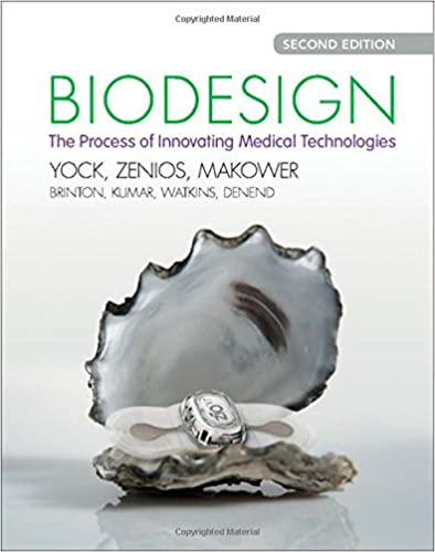 Biodesign: The Process of Innovating Medical Technologies (2nd Edition)