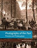 Photographs of the Past, Bertand Lavédrine and Michel Frizot, 0892369574