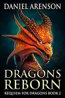 Dragons Reborn (Requiem for Dragons Book 2) by [Arenson, Daniel]