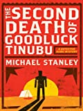 Front cover for the book The Second Death of Goodluck Tinubu by Michael Stanley