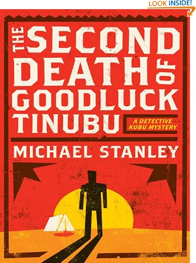 The Second Death of Goodluck Tinubu: A Detective Kubu Mystery (Detective Kubu Series Book 2) by Michael Stanley